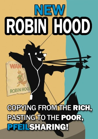 New Robin Hood – Copying from the rich,  Pasting to the poor, Pfeilsharing!